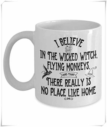I Believe In The Wicked Witch Novelty Coffee Mug - Wizard of Oz Gift, Flying Monkeys, No Place Like Home- 11oz Ceramic Coffee Novelty Mug/Tea Cup, High Gloss - 1