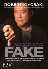 FAKE: Die Wahrheit über schlechtes Geld, falsche Lehrer und unechte Vermögenswerte – Wie Lügen die Reichen reich und die Armen ärmer machen - 1