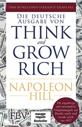 Think and Grow Rich – Deutsche Ausgabe: Die ungekürzte und unveränderte Originalausgabe von Denke nach und werde reich von 1937 - 1